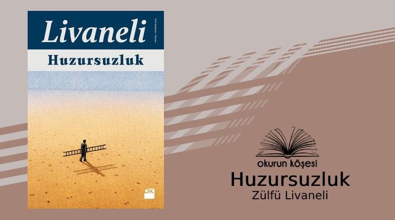 Türk Edebiyatı: Huzursuzluk – Zülfü Livaneli