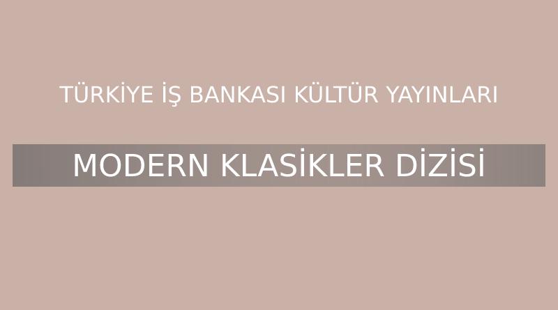 Türkiye İş Bankası Kültür Yayınları, Modern Klasikler Dizisi